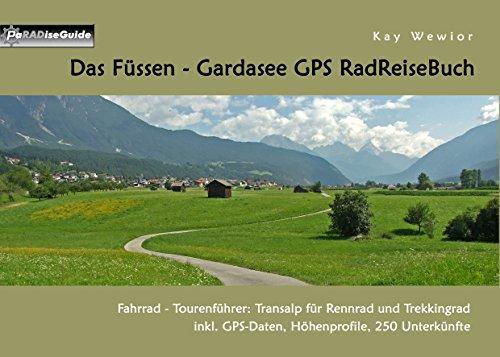 Das Füssen – Gardasee GPS RadReiseBuch: Fahrrad – Tourenführer: Transalp für Rennrad und Trekkingrad, inkl. GPS-Daten, Höhenprofile, 250 Unterkünfte (PaRADise Guide 13)